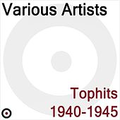 Play & Download Tophits 1940-1945 by Various Artists | Napster