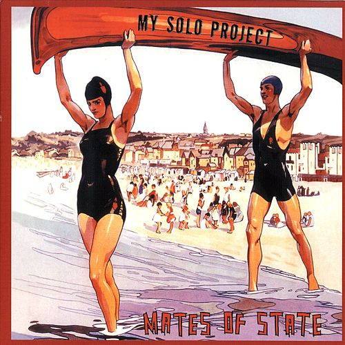 Play & Download My Solo Project by Mates of State | Napster