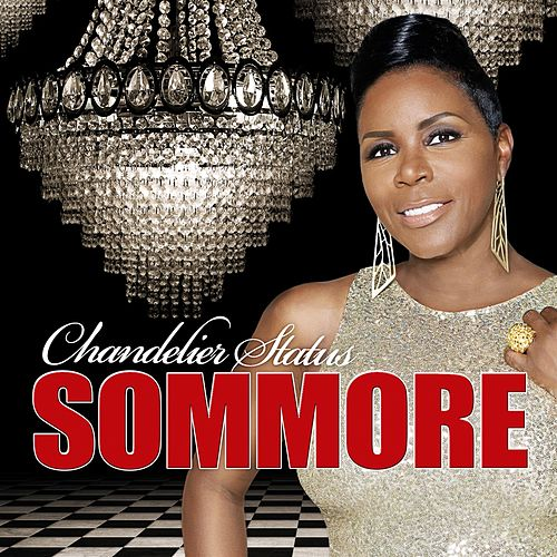 Chandelier Status by Sommore