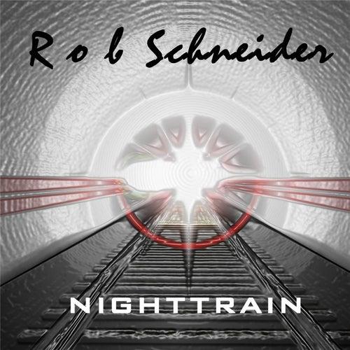 Play & Download Nighttrain by Rob Schneider | Napster
