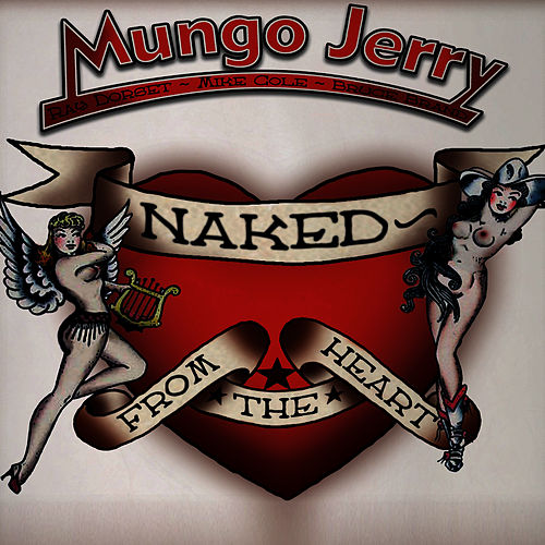 Play & Download Naked from the Heart by Mungo Jerry | Napster