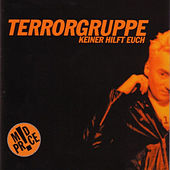 Play & Download Keiner Hilft Euch by Terrorgruppe | Napster