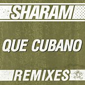 Que Cubano by Sharam