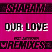 Our Love: The Remixes - Single by Sharam