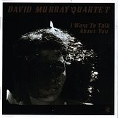 Play & Download I Want To Talk About You by David Murray | Napster