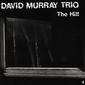 Play & Download The Hill by David Murray | Napster