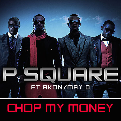 Play & Download Chop My Money (feat. Akon & May D) (Remix) by P-Square | Napster