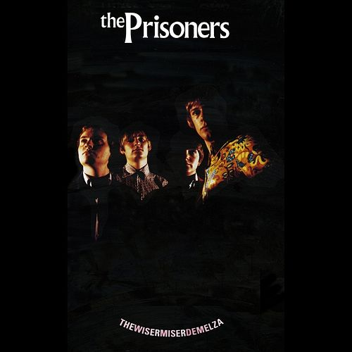 Play & Download The Wisermiserdemelza And 7 by The Prisoners | Napster