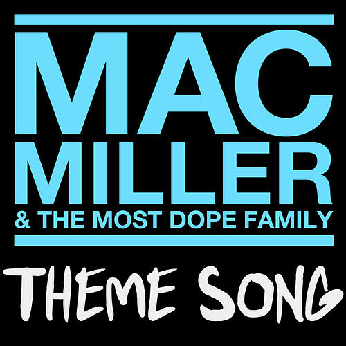 Play & Download Mac Miller & The Most Dope Family Theme Song by Mac Miller | Napster