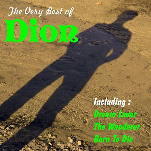 Play & Download The Best of Dion by Dion | Napster