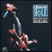 Play & Download Working Overtime by Dave Hole | Napster