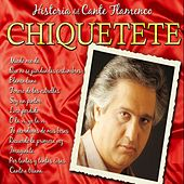 Play & Download Historias del Cante Flamenco : Chiquetete by Chiquetete | Napster