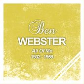 All Of Me - The Complete Recordings 1932 - 1959 von Ben Webster