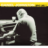 Play & Download Why Me? (Live Volksbühne Berlin) by Daniel Johnston | Napster