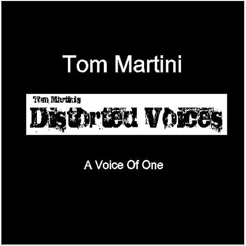 Distorted Voices by Tom Martini