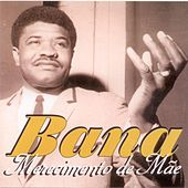 Merecimento de Mae by Bana