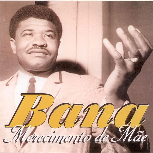 Play & Download Merecimento de Mae by Bana | Napster