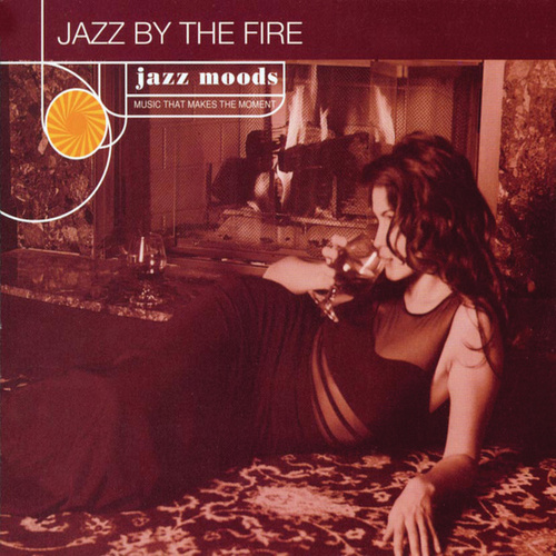 Play & Download Jazz Moods: Jazz By The Fire by Various Artists | Napster