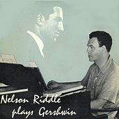 Nelson Riddle Plays Gershwin by Nelson Riddle & His Orchestra