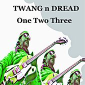 One Two Three by Twang n Dread