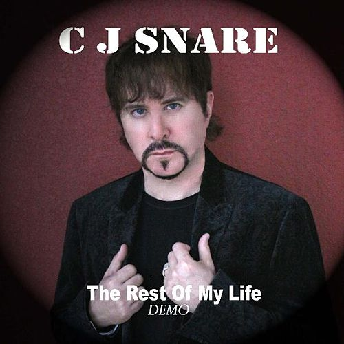 Play & Download The Rest of My Life by C J Snare | Napster