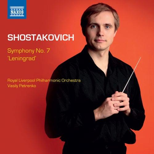 Shostakovich: Symphony No. 7, 'Leningrad' by Royal Liverpool Philharmonic Orchestra