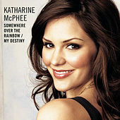 Play & Download Somewhere Over The Rainbow / My Destiny by Katharine McPhee | Napster