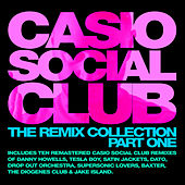 Play & Download Casio Social Club - The Remix Collection Part One by Various Artists | Napster