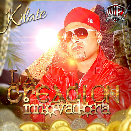 Play & Download La Creacion Innovadora by Kilate | Napster