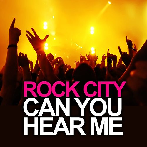 Play & Download Can You Hear Me by Rock City | Napster
