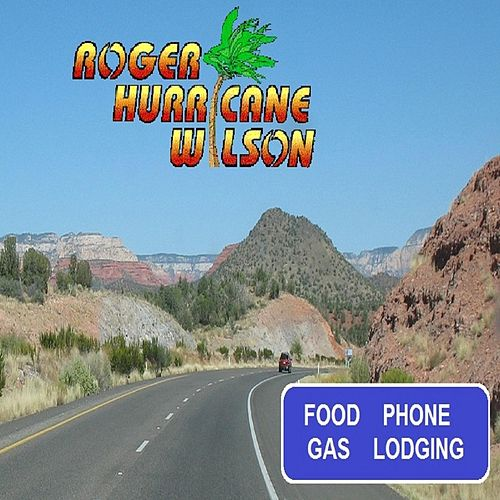 Play & Download Food, Phone, Gas, & Lodging by Roger Hurricane Wilson | Napster