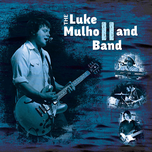Play & Download Ep II by The Luke Mulholland Band | Napster