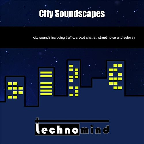 Play & Download City Soundscapes by Techno Mind | Napster