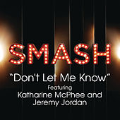Play & Download Don't Let Me Know (SMASH Cast Version feat. Katharine McPhee & Jeremy Jordan) by SMASH Cast | Napster
