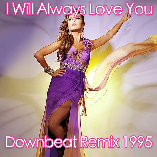 Play & Download I Will Always Love You (Downbeat Remix 1995) by Disco Fever | Napster