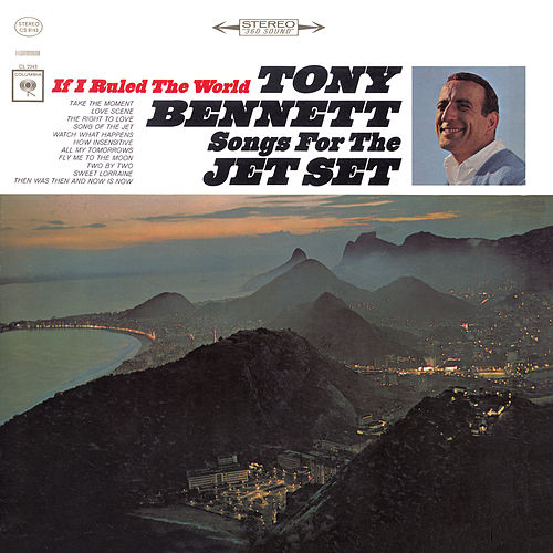 If I Ruled The World: Songs For The Jet Set by Tony Bennett