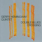 Play & Download Double Blues Crossing by Gerry Hemingway | Napster