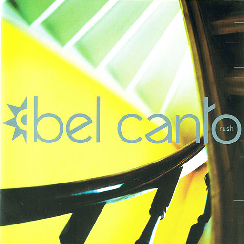 Play & Download Rush by Bel Canto | Napster