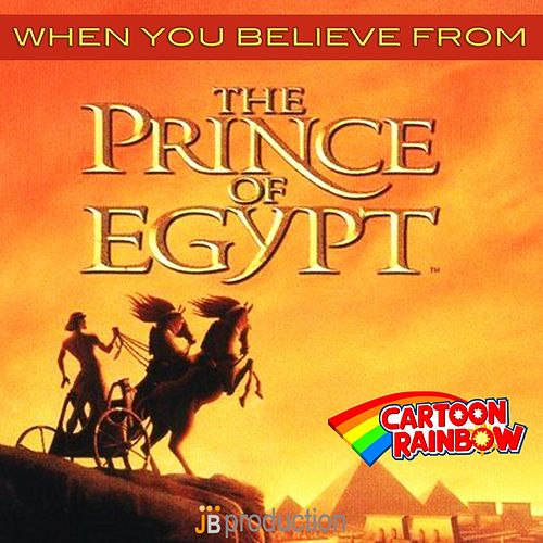 When You Believe (From 'The Prince of Egypt') by Rainbow Cartoon