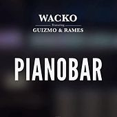 Play & Download Pianobar by Wacko | Napster