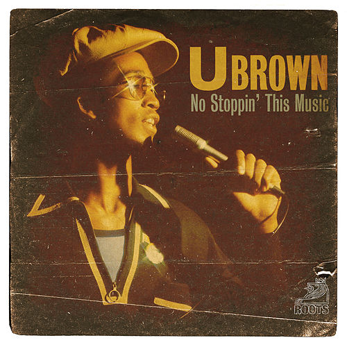 No Stoppin' This Music by U-Brown