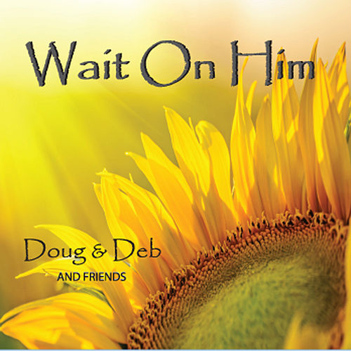 Play & Download Wait On Him by Doug and Deb | Napster