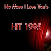 Play & Download No More I Love You's (Hit 1995) by Disco Fever | Napster