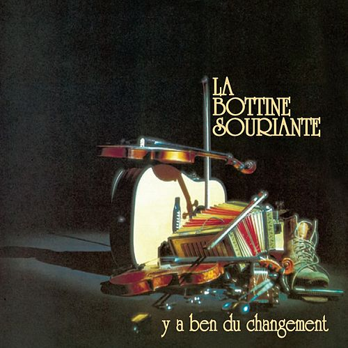 Y'a ben du changement by La Bottine Souriante