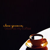 Play & Download Black As My Coffee by Chase Gassaway | Napster