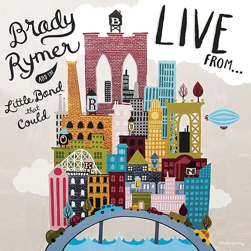 Play & Download Live from Brooklyn by Brady Rymer | Napster