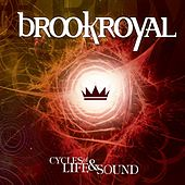 Cycles of Life and Sound by Brookroyal
