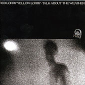 Play & Download Talk About The Weather by Red Lorry Yellow Lorry | Napster