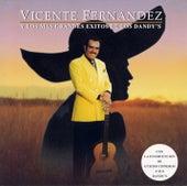 Play & Download Vicente Fernandez Y Los Mas Grandes Exitos De Los Dandy'S by Vicente Fernández | Napster