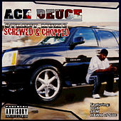 Street Muzic : Screwed & Chopped by Ace Deuce